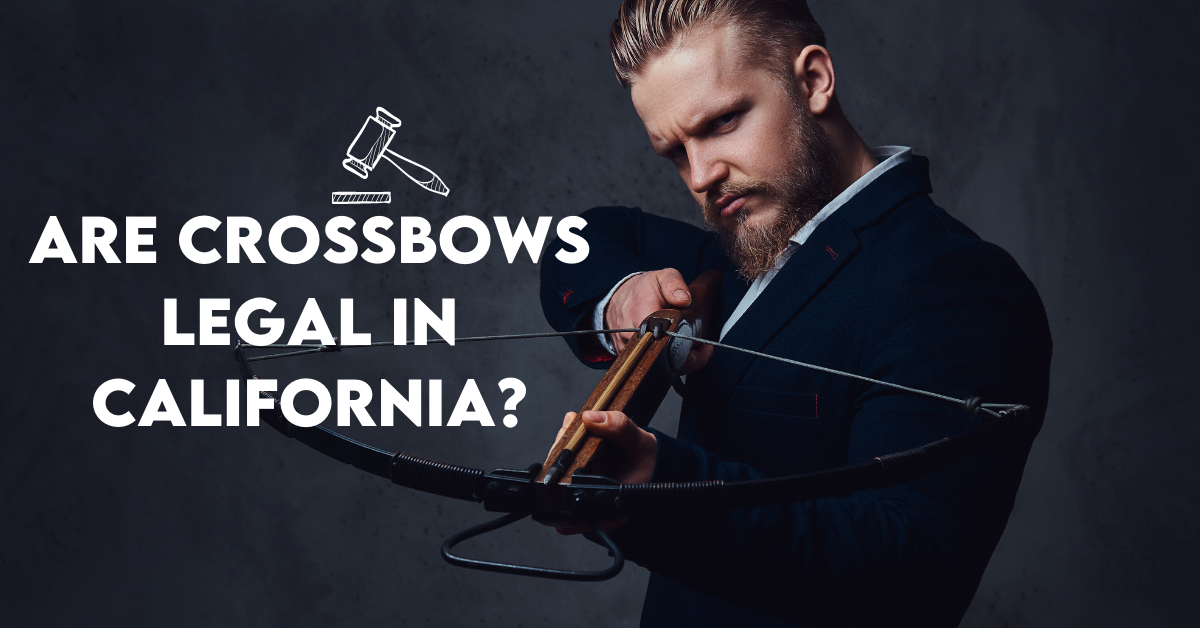 are crossbows legal in california